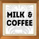 Milk & Coffee