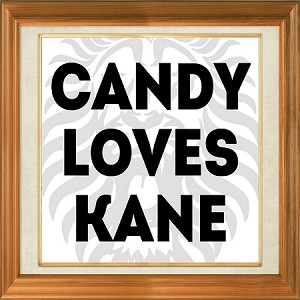 Candy Loves Kane