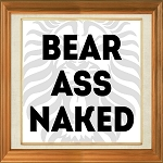 Bear Ass Naked